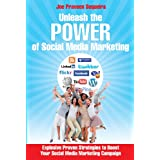 Unleash The Power of Social Media Marketing: Explosive Proven Strategies to Boost Your Social Media Marketing Campaign ~ Joe Praveen  Sequeira