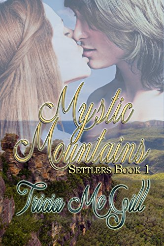 Book: Mystic Mountains (Settlers Book 1) by Tricia McGill