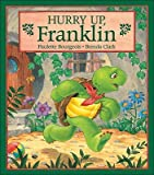 Hurry Up, Franklin[ HURRY UP, FRANKLIN ] by Bourgeois, Paulette (Author) Jun-30-89[ Hardcover ] (0340499435) by Bourgeois, Paulette
