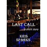 Last Call [a short story] ~ Kris Sparks