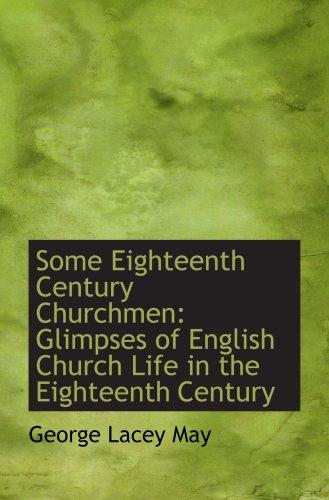 Algunos eclesiásticos del siglo XVIII: Atisbos de la vida de la iglesia de Inglaterra en el siglo XVIII