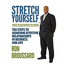 Stretch Yourself: Create the Relationships You Deserve (       UNABRIDGED) by Ron Broussard Narrated by Ron Broussard