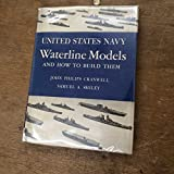 img - for United States Navy Waterline Models and How to Build Them book / textbook / text book