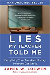 Lies My Teacher Told Me: Everything Your American History Textbook Got Wrong by Murphy Dr Joseph
