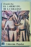 LABERINTO DE LA SOLEDAD. POSTDATA. VUELTA A EL LABERINTO DE LA SOLEDAD (8437504198) by Paz, Octavio.