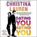 Dating You/Hating You Hörbuch von Christina Lauren Gesprochen von: Shayna Thibodeaux, Deacon Lee