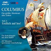 Endlich auf See! (Columbus 2) Hörbuch