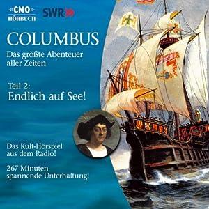 Endlich auf See! (Columbus 2) Hörspiel