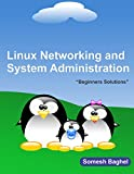 Linux Networking and System Administration (English Edition)
