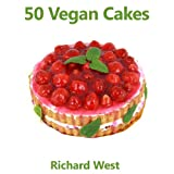 50 Vegan Cakes ~ Richard West