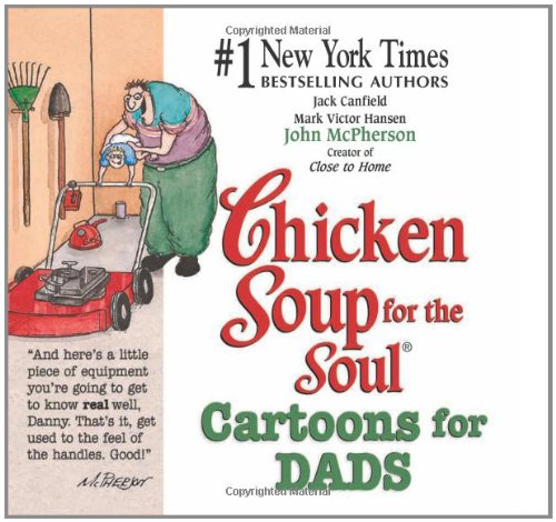 Chicken Soup for the Soul Cartoons for Dads, Canfield, Jack; Hansen, Mark Victor