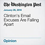 Clinton's Email Excuses Are Falling Apart   Marc A. Thiessen