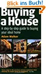 Buying a House: How to Find, Choose,B...