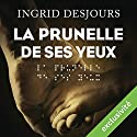 La prunelle de ses yeux   Livre audio Auteur(s) : Ingrid Desjours Narrateur(s) : Olivier Chauvel