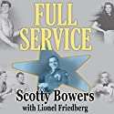 Full Service: My Adventures in Hollywood and the Secret Sex Lives of the Stars (       UNABRIDGED) by Scotty Bowers, Lionel Friedberg Narrated by Johnny Heller
