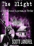 The Blight (A Wolf Donovan Supernatural Thriller Book 1)