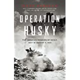 Operation Husky: The Canadian Invasion of Sicily, July 10 - August 7, 1943