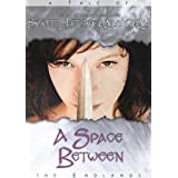 A Space Between (A Prayer for Dead Kings and Other Tales)