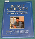 Roast Chicken and Other Stories (0091770343) by Simon Hopkinson