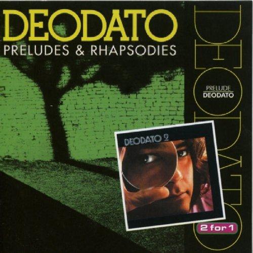 Deodato - Preludes & Rhapsodies - Zortam Music