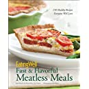 EatingWell Fast & Flavorful Meatless Meals: 150 Healthy Recipes Everyone Will Love (EatingWell)