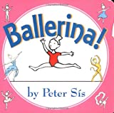 Ballerina! Board Book (0060759666) by Sis, Peter