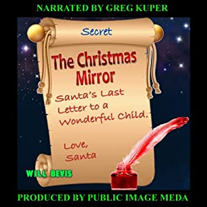 The Christmas Mirror: Santa's Last Letter to a Wonderful Child | [Will Bevis]
