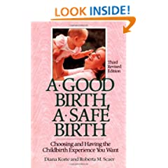 A Good Birth, A Safe Birth: Choosing and Having the Childbirth Experience You Want (Non)