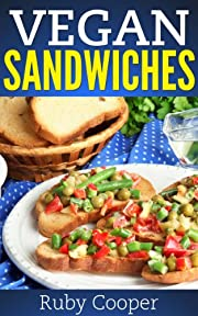 Vegan Cookbook: Vegan Sandwiches (Vegan Diet Books) (vegan diet guide) (vegan cookbooks)