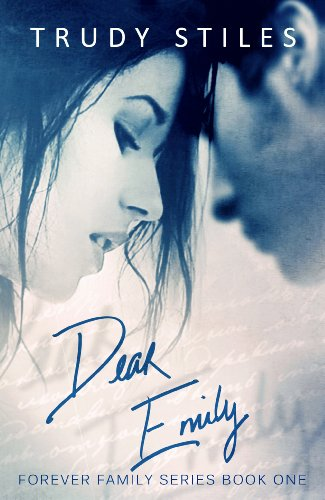 Dear Emily (Forever Family) by Trudy Stiles