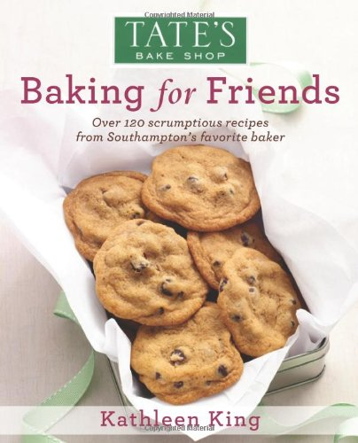 Tate's Bake Shop: Baking For Friends by Kathleen King