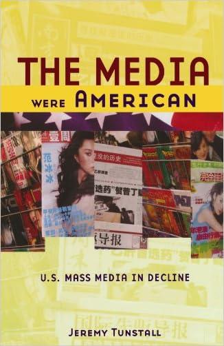 The Media Were American: U.S. Mass Media in Decline written by Jeremy Tunstall