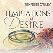 Temptations of Desire: Desires Entwined, Book 3 | Tempeste O'Riley