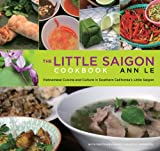 The Little Saigon Cookbook: Vietnamese Cuisine and Culture in Southern Californias Little Saigon
