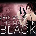 The Mage in Black: Sabina Kane, Book 2 (       UNABRIDGED) by Jaye Wells Narrated by Cynthia Holloway