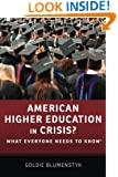 American Higher Education in Crisis?: What Everyone Needs to Know®