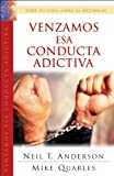 Venzamos Esa Conducta Adictiva/lets Defeat the Additive Behavior (Spanish Edition) (0789912953) by Anderson, Neil T.