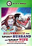 Deliverance from Spirit Husband and Spirit Wife (English Edition)