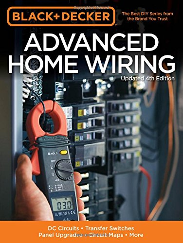 Black & Decker Advanced Home Wiring, Updated 4th Edition: DC Circuits * Transfer Switches * Panel Upgrades * Circuit Maps * More (House Wiring compare prices)