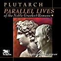 Parallel Lives of the Noble Greeks and Romans Hörbuch von  Plutarch Gesprochen von: Charlton Griffin