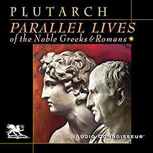 Parallel Lives of the Noble Greeks and Romans Audiobook