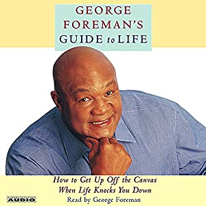 George Foreman's Guide to Life Audiobook