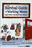 img - for The Survival Guide for Working Moms book / textbook / text book