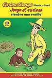 Jorge el curioso siembra una semilla/Curious George Plants a Seed Spanish/English Bilingual Edition (CGTV Reader)