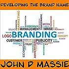 Developing the Brands Name Hörbuch von John Massie Gesprochen von: John Massie