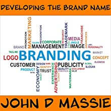 Developing the Brand Name Audiobook by John Massie Narrated by John Massie