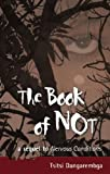The Book of Not: A Sequel to Nervous Conditions (0954702379) by Tsitsi Dangarembga