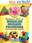 Beginner's Book of Modular Origami Po...