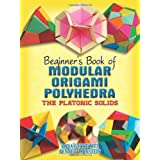 "Beginner's Book of Modular Origami Polyhedra (Beginner's Book Of... (Dover Publications))von ""Rona Gurkewitz"""