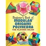 "Beginner's Book of Modular Origami Polyhedra (Beginner's Book Of... (Dover Publications))von ""Rona Gurkewitz"""